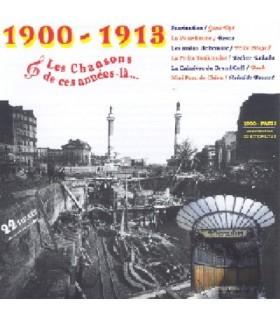 CES ANNEES LA : 1900 - 1913