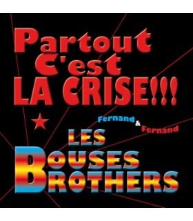 PARTOUT C'EST LA CRISE !!!