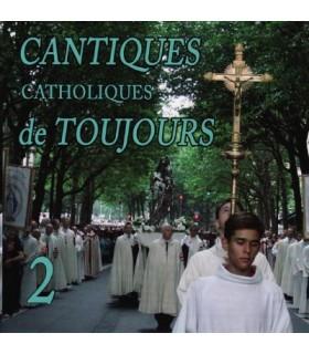 Cantiques Catholiques de Toujours - Vol.2