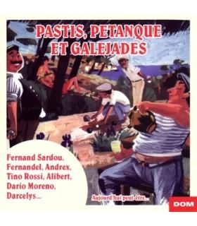 Pastis, Petanque et Galejades