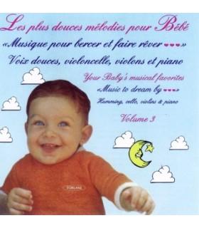 Les Plus Douces Melodies pour Bebe - VOL. 3
