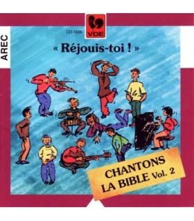 Chantons la Bible Vol.2 Rejouis-Toi