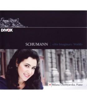 Schumann - His Imaginary World