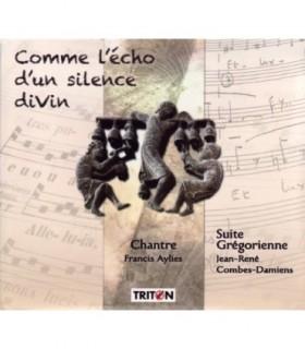 Comme l'Echo d'un silence Divin - Suite Gregorienne