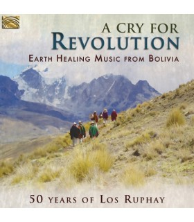 A Cry for Revolution - Earth Healing Music from Bolivia