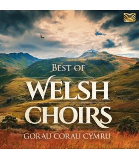 Best of Welsh Choirs - Gorau Corau Cymru