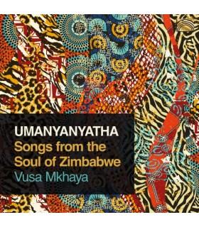 UManyanyatha – Songs from the Soul of Zimbabwe