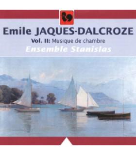 Emile Jacques-Dalcroze - Vol. 2 Musique de Chambre