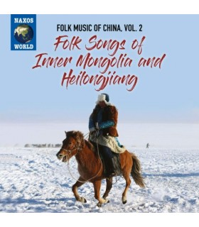 Folk Music of China. Vol.2 : Inner Mongolia and Heilongjiang