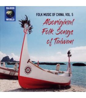 Folk Music of China. Vol.5 : Aboriginal Folk Songs of Taiwan