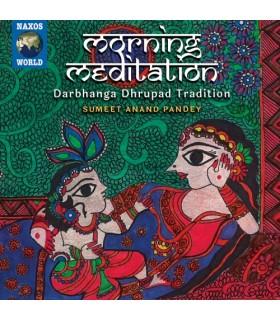 Morning Meditation – Darbhanga Dhrupad Tradition