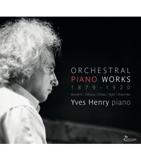 Orchestral piano Works - Œuvres pour piano 1879-1920