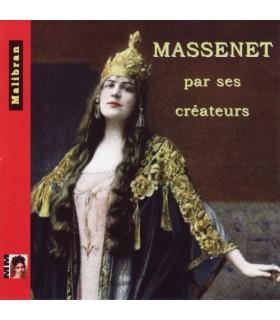 Massenet par ses Createurs