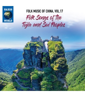 Folk Music of China, Vol. 17 – Folk Songs of The Tujia and Sui Peoples